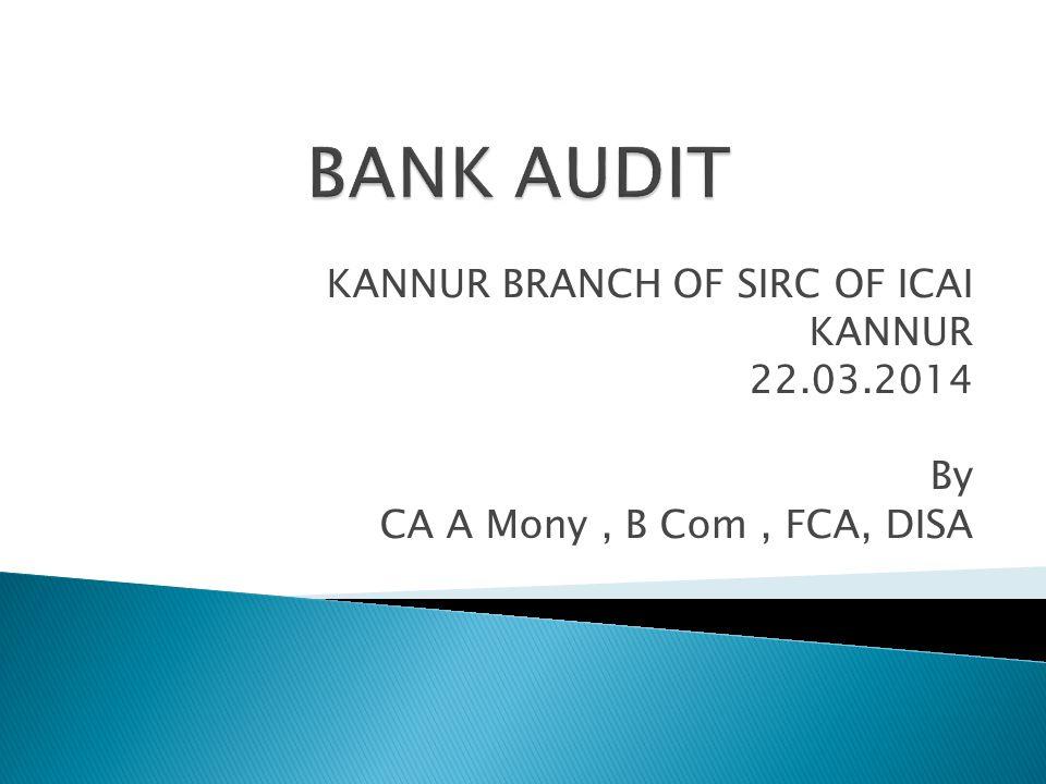 KANNUR BRANCH OF SIRC OF ICAI KANNUR 22.03.2014 By CA A Mony, B Com, FCA, DISA