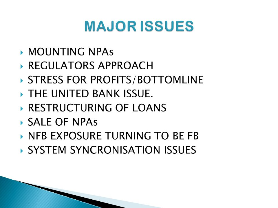 MOUNTING NPAs REGULATORS APPROACH STRESS FOR PROFITS/BOTTOMLINE THE UNITED BANK ISSUE.