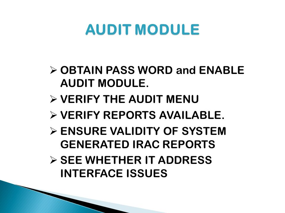 AUDIT MODULE OBTAIN PASS WORD and ENABLE AUDIT MODULE.