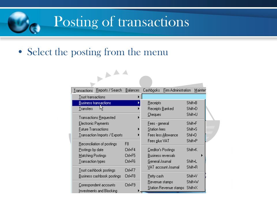 Posting of transactions Select the posting from the menu