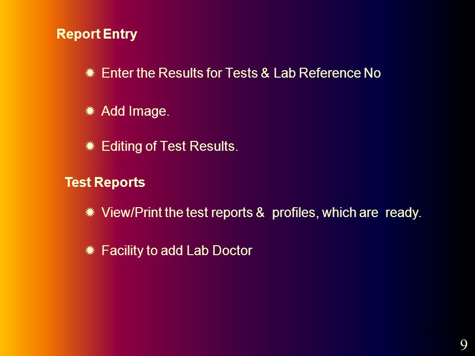 10 Report Entry Enter the Results for Tests & Lab Reference No Add Image.