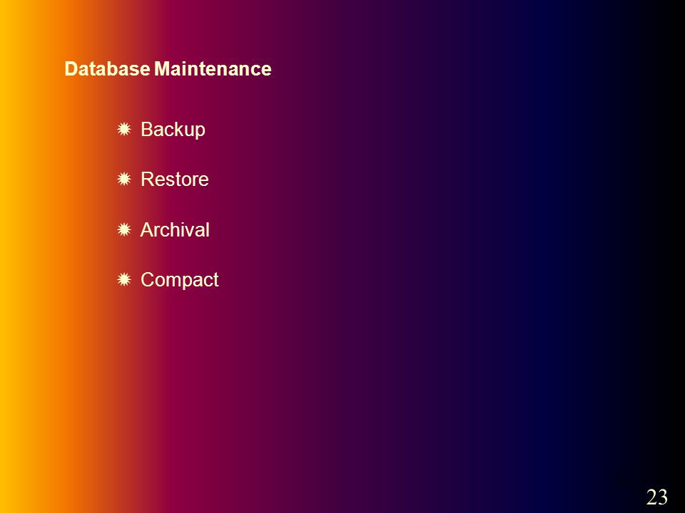 24 Database Maintenance Backup Restore Archival Compact 23