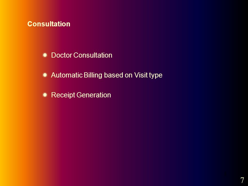 8 Consultation Doctor Consultation Automatic Billing based on Visit type Receipt Generation 7