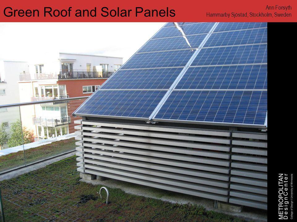 www.designcenter.umn.edu Green Roof and Solar Panels Ann Forsyth Hammarby Sjöstad, Stockholm, Sweden