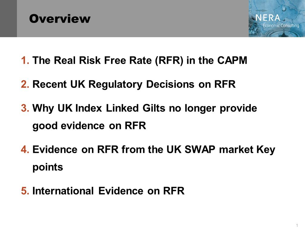 2 Defining the Risk Free Rate in the CAPM Under the CAPM framework, the cost of equity can be broken into two components –the expected RFR –the expected risk premium (=expected beta * expected market risk premium) UK Regulators have traditionally estimated the expected RFR using historical data on Index Linked Gilts (ILGs) –most regulators have used long maturity bonds to reflect utility asset lives