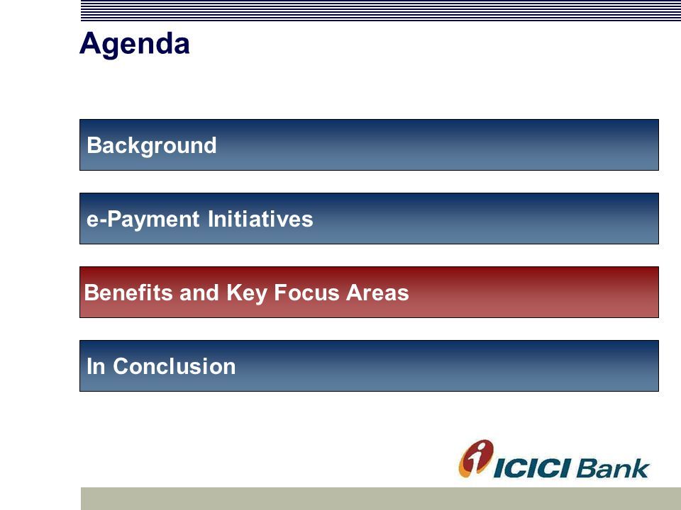 Agenda Background e-Payment Initiatives In Conclusion Benefits and Key Focus Areas