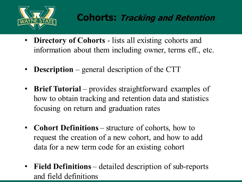Cohorts: Tracking and Retention Directory of Cohorts - lists all existing cohorts and information about them including owner, terms eff., etc.