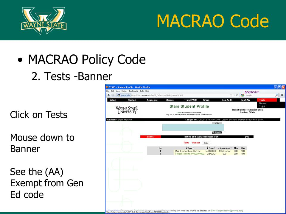 MACRAO Code MACRAO Policy Code 2. Tests -Banner Click on Tests Mouse down to Banner See the (AA) Exempt from Gen Ed code