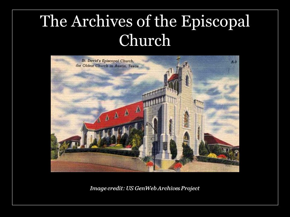 The Archives of the Episcopal Church Image credit: US GenWeb Archives Project