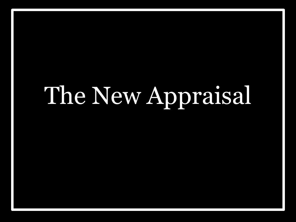 The New Appraisal