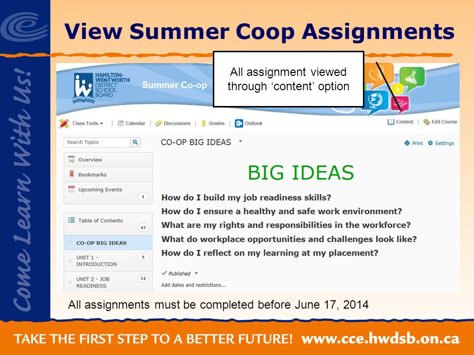 View Summer Coop Assignments All assignment viewed through content option All assignments must be completed before June 17, 2014