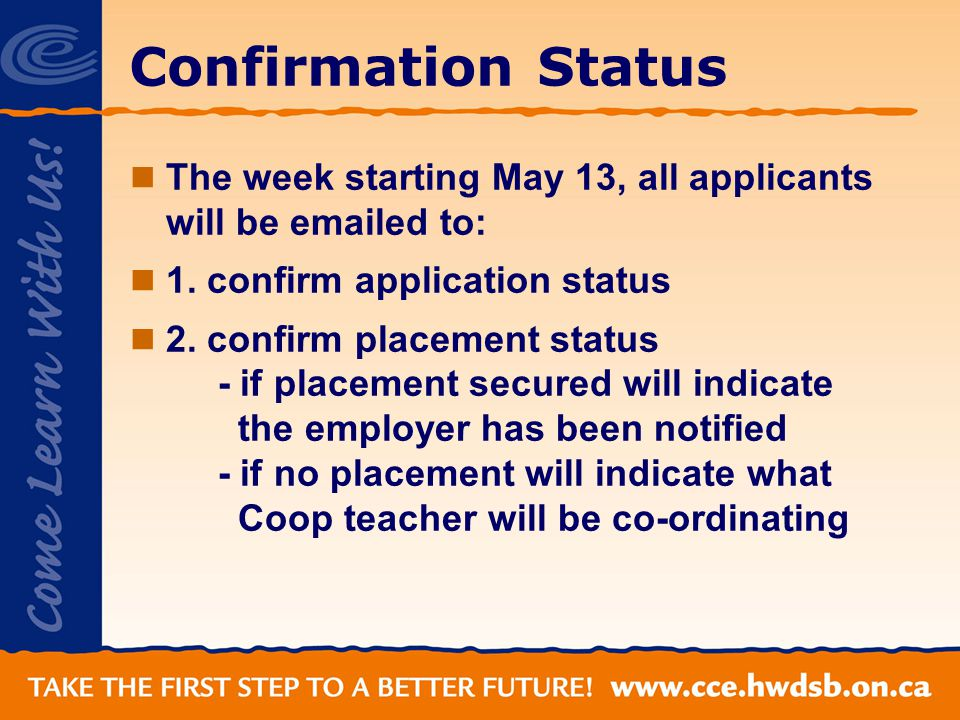 Confirmation Status The week starting May 13, all applicants will be  ed to: 1.