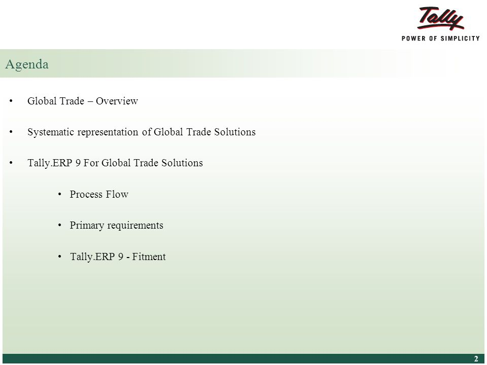 © Tally Solutions Pvt. Ltd. All Rights Reserved 2 2 Agenda Global Trade – Overview Systematic representation of Global Trade Solutions Tally.ERP 9 For