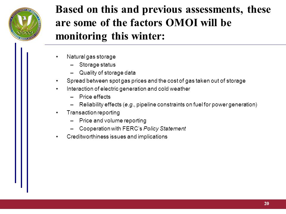 20 Based on this and previous assessments, these are some of the factors OMOI will be monitoring this winter: Natural gas storage –Storage status –Qua