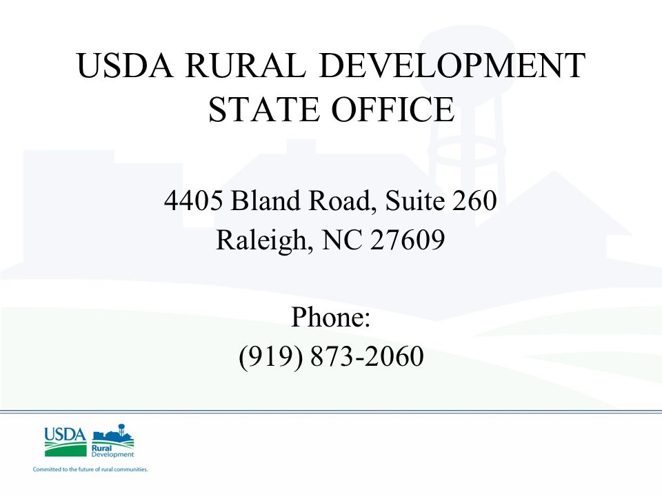 For more information about these or other USDA housing programs, contact the USDA Rural Development State Office at 919-873-2060 or visit our website
