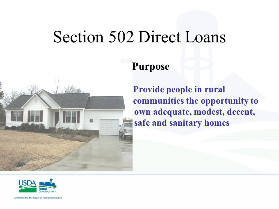 Single Family Housing Programs Section 502 Direct Loans ($75.8 M) Assisted 575 Rural Households with Mortgage Loans