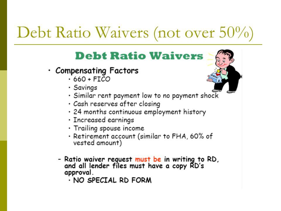Debt Ratio Waivers (not over 50%)