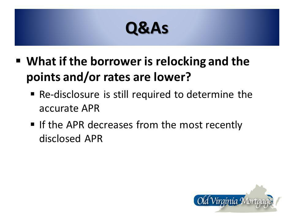 Q&As What if the borrower is relocking and the points and/or rates are lower.