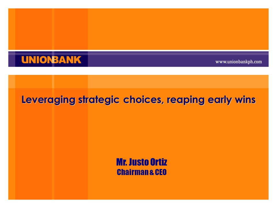 Mr. Justo Ortiz Chairman & CEO Leveraging strategic choices, reaping early wins