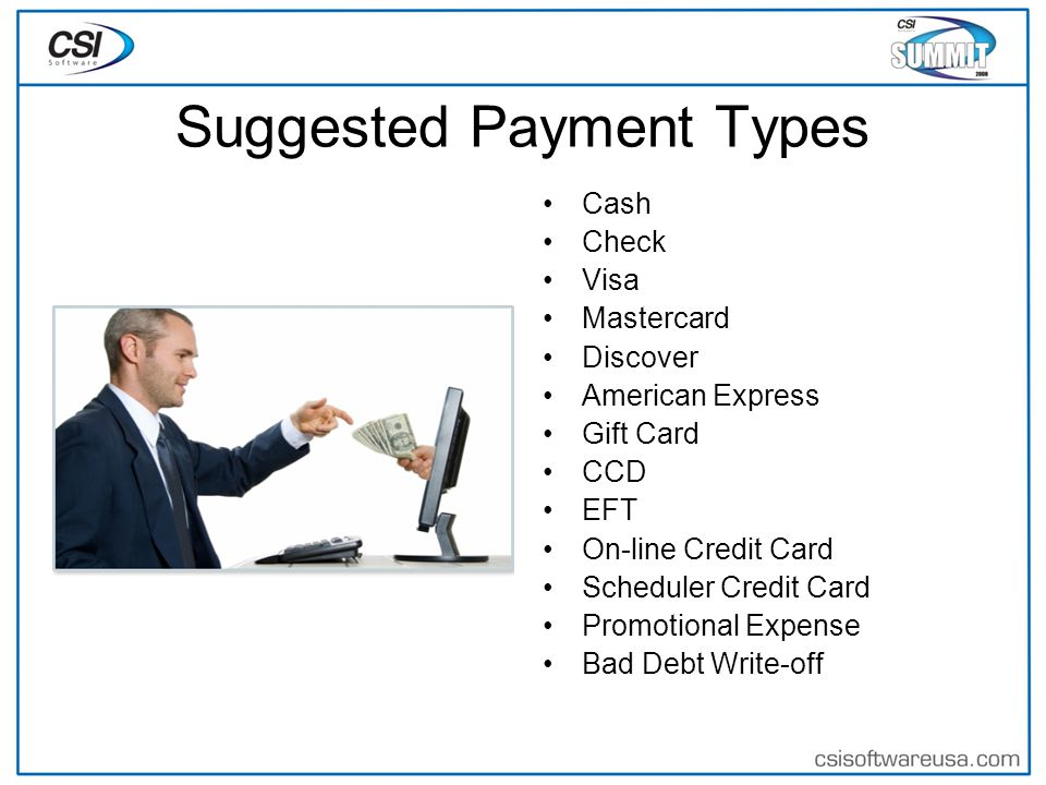 Suggested Payment Types Cash Check Visa Mastercard Discover American Express Gift Card CCD EFT On-line Credit Card Scheduler Credit Card Promotional Expense Bad Debt Write-off