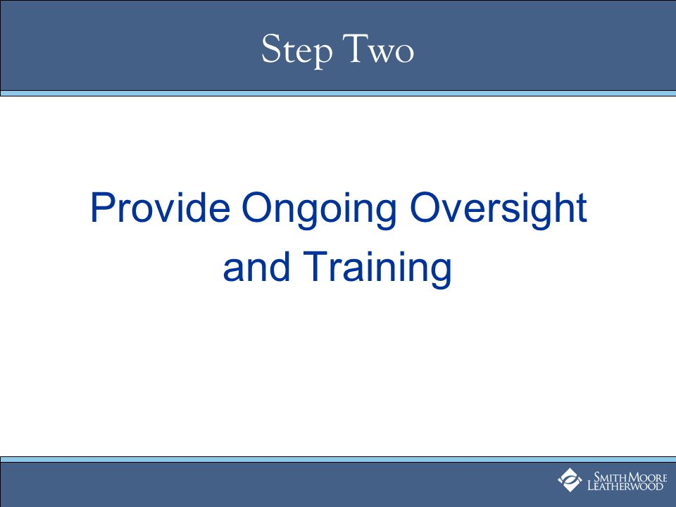 Step Two Provide Ongoing Oversight and Training