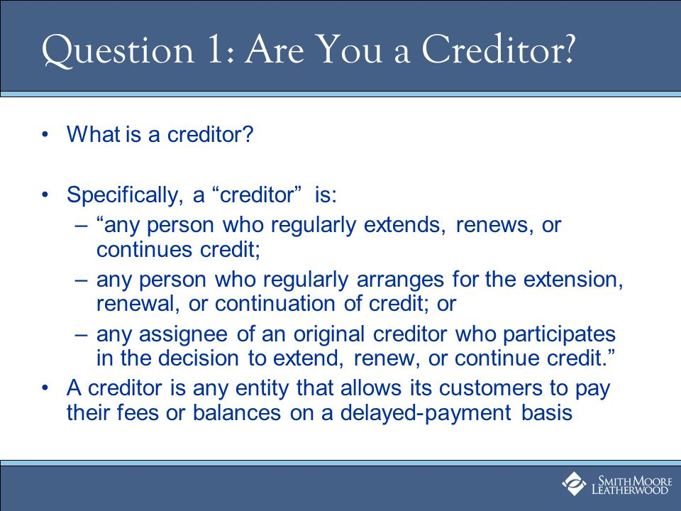 Question 1: Are You a Creditor. What is a creditor.