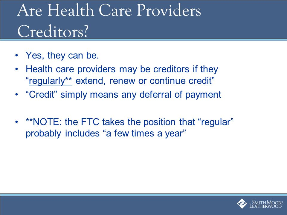 Are Health Care Providers Creditors. Yes, they can be.