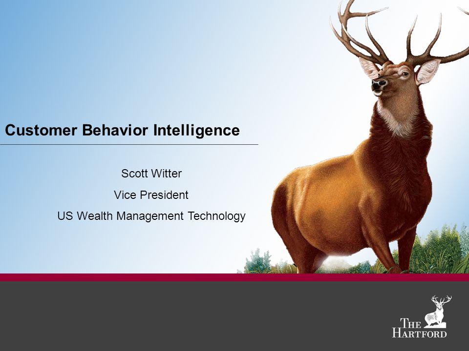 Customer Behavior Intelligence Scott Witter Vice President US Wealth Management Technology