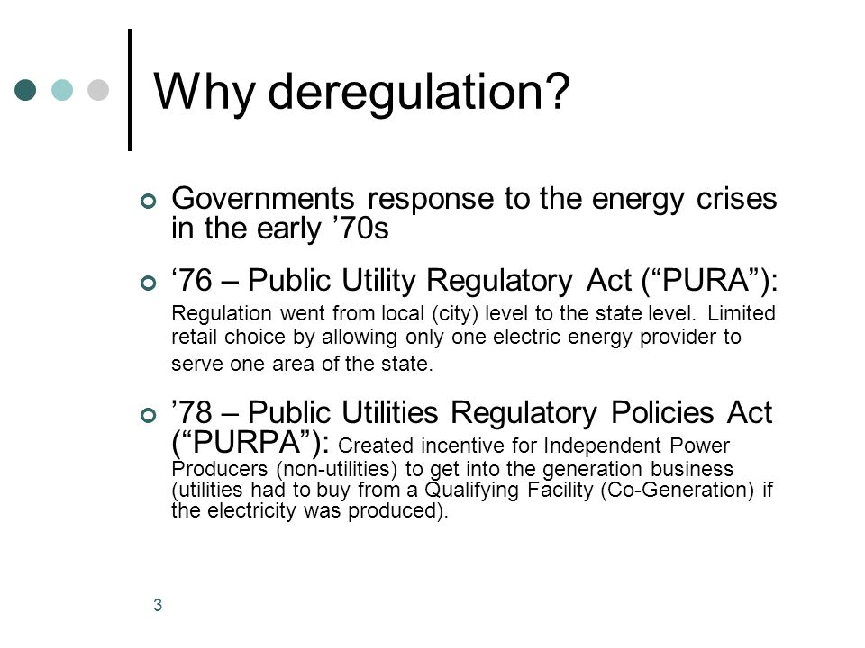 3 Why deregulation.
