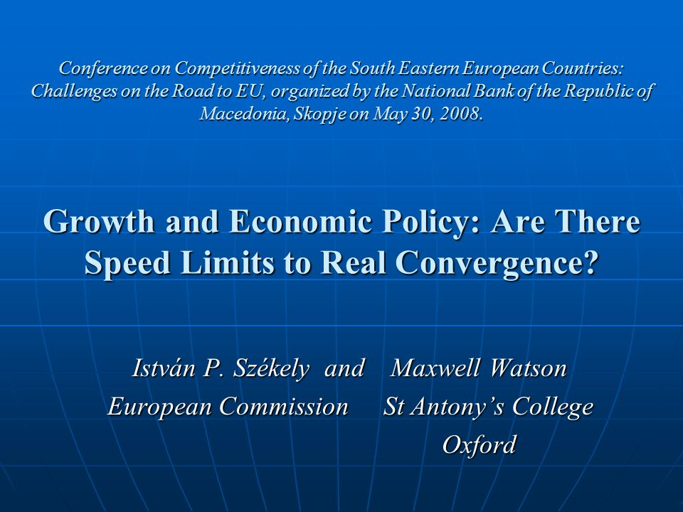Conference on Competitiveness of the South Eastern European Countries: Challenges on the Road to EU, organized by the National Bank of the Republic of Macedonia, Skopje on May 30, 2008.