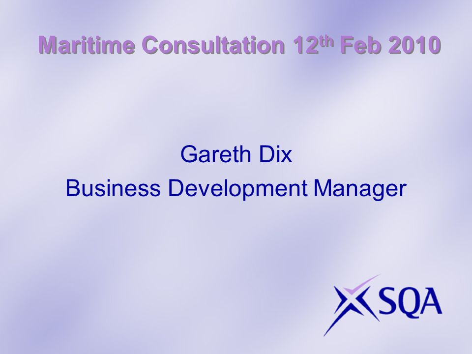 Maritime Consultation 12 th Feb 2010 Gareth Dix Business Development Manager