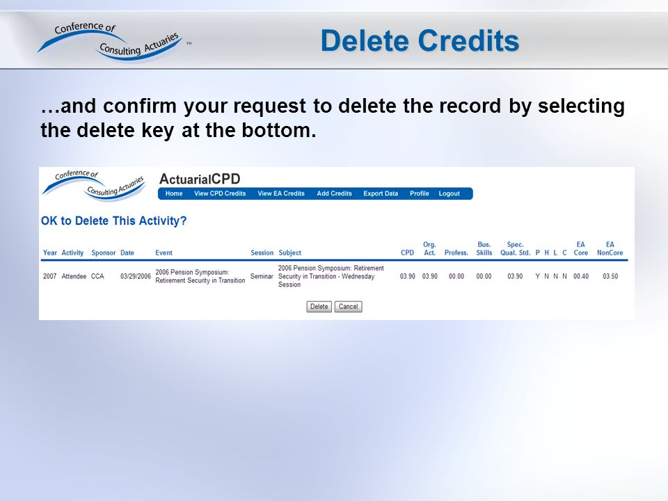Delete Credits …and confirm your request to delete the record by selecting the delete key at the bottom.