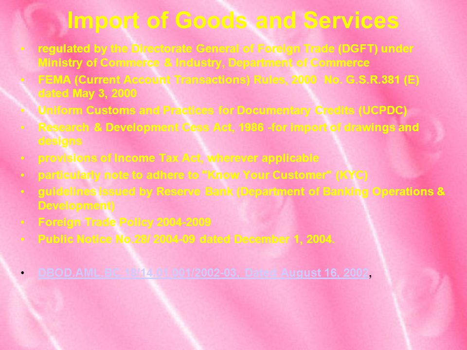 Import of Goods and Services regulated by the Directorate General of Foreign Trade (DGFT) under Ministry of Commerce & Industry, Department of Commerc