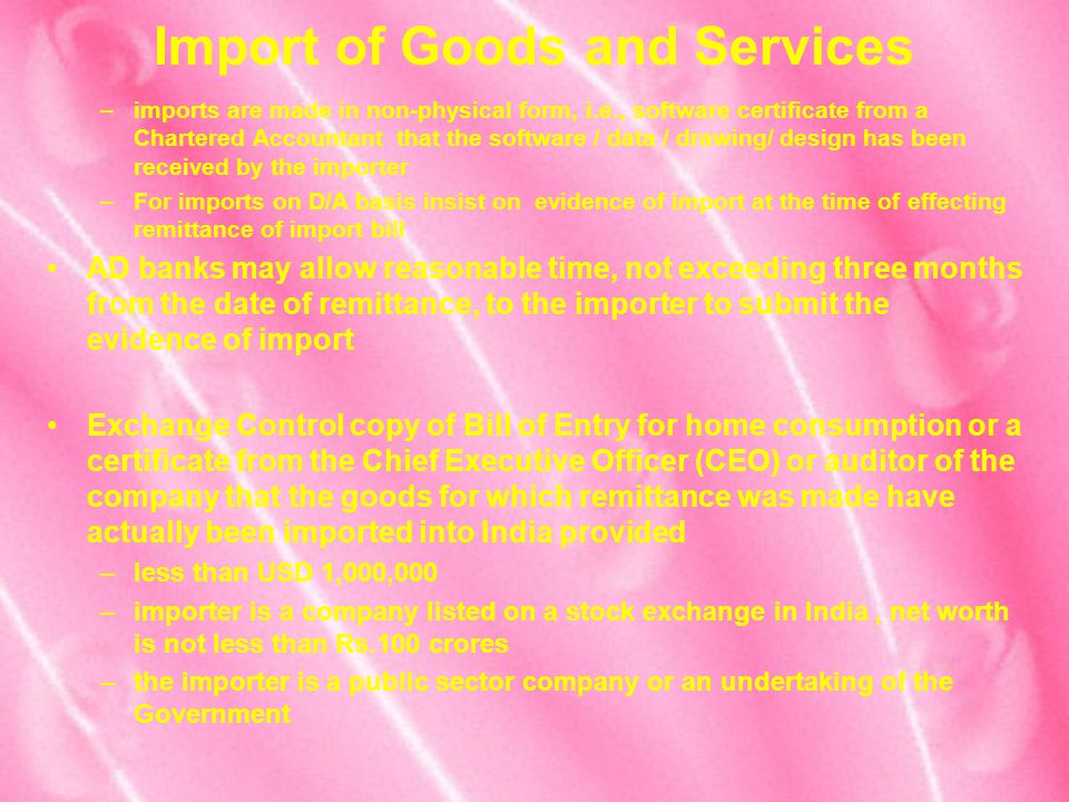 Import of Goods and Services –imports are made in non-physical form, i.e., software certificate from a Chartered Accountant that the software / data /