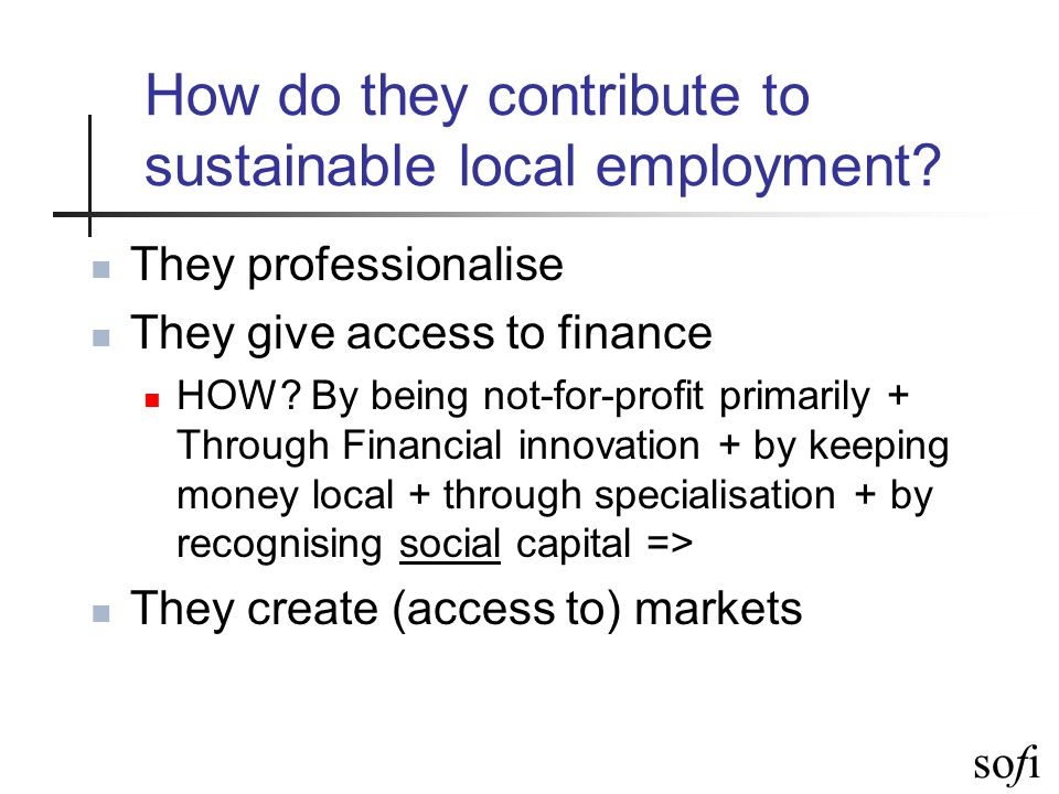 sofi How do they contribute to sustainable local employment.