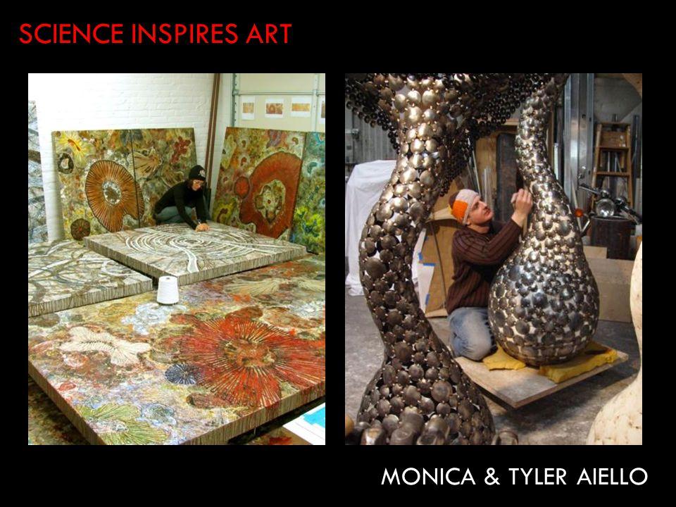 SCIENCE INSPIRES ART MONICA & TYLER AIELLO