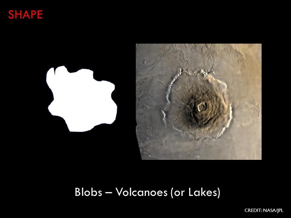 Blobs – Volcanoes (or Lakes) SHAPE CREDIT: NASA/JPL