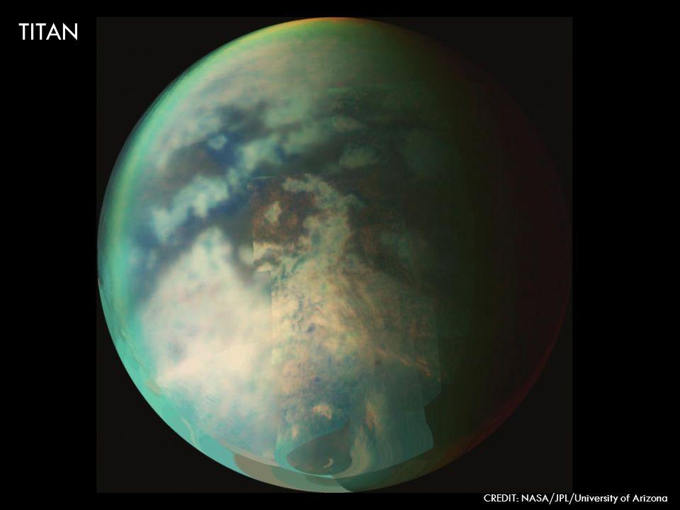TITAN CREDIT: NASA/JPL/University of Arizona
