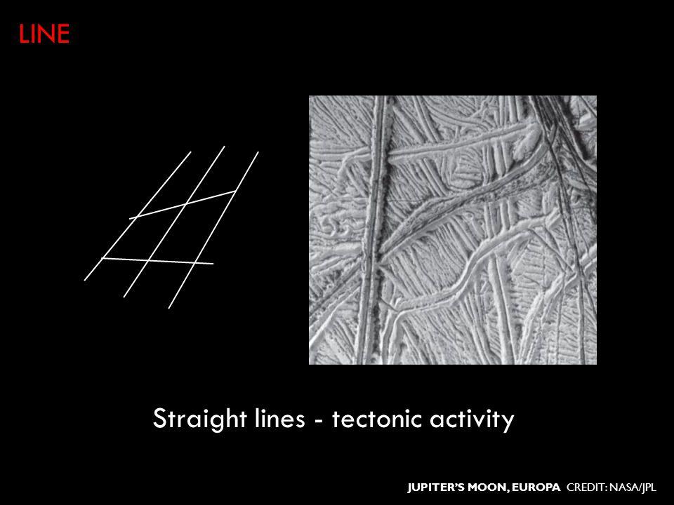 Straight lines - tectonic activity LINE JUPITERS MOON, EUROPA CREDIT: NASA/JPL