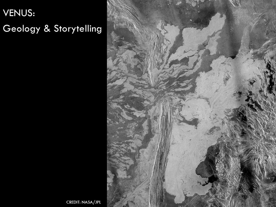VENUS: Geology & Storytelling CREDIT: NASA/JPL
