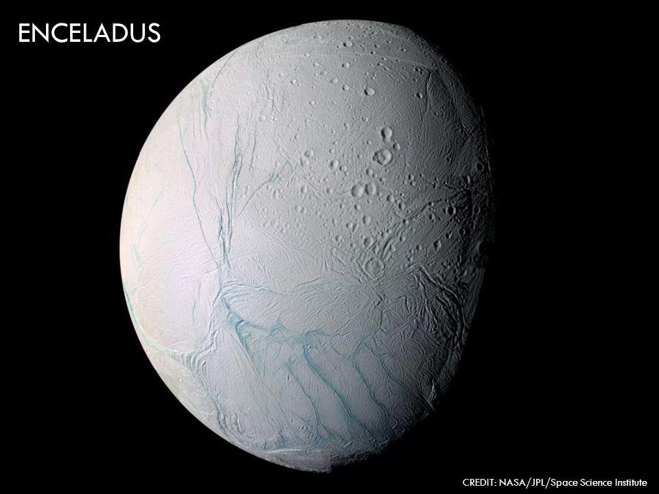 ENCELADUS CREDIT: NASA/JPL/Space Science Institute
