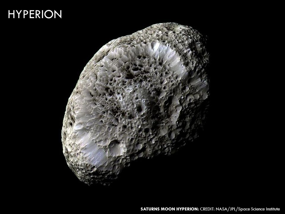 HYPERION SATURNS MOON HYPERION: CREDIT: NASA/JPL/Space Science Institute