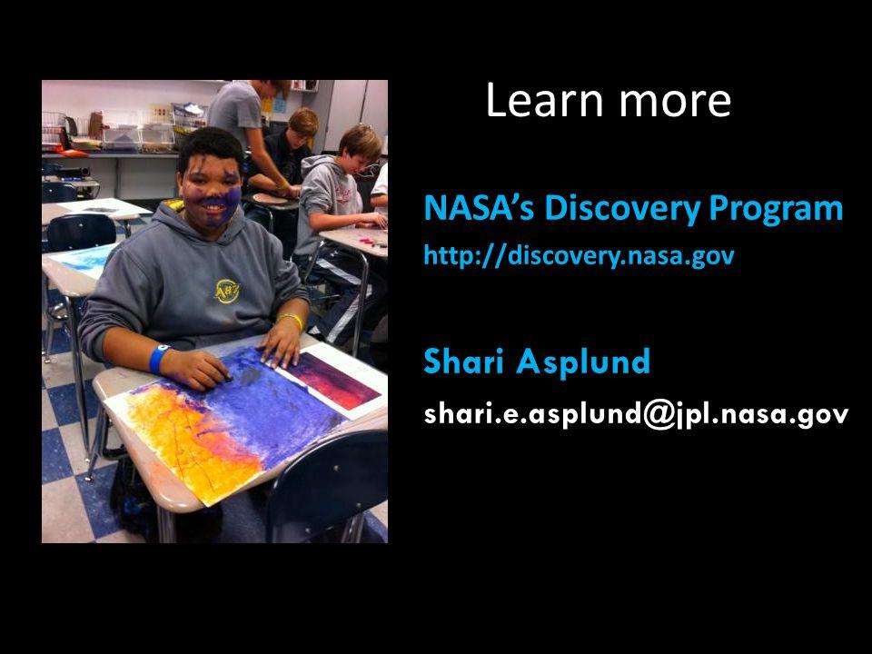Learn more NASAs Discovery Program http://discovery.nasa.gov Shari Asplund shari.e.asplund@jpl.nasa.gov
