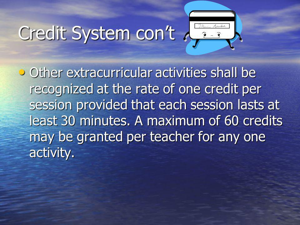 Credit System cont Other extracurricular activities shall be recognized at the rate of one credit per session provided that each session lasts at least 30 minutes.