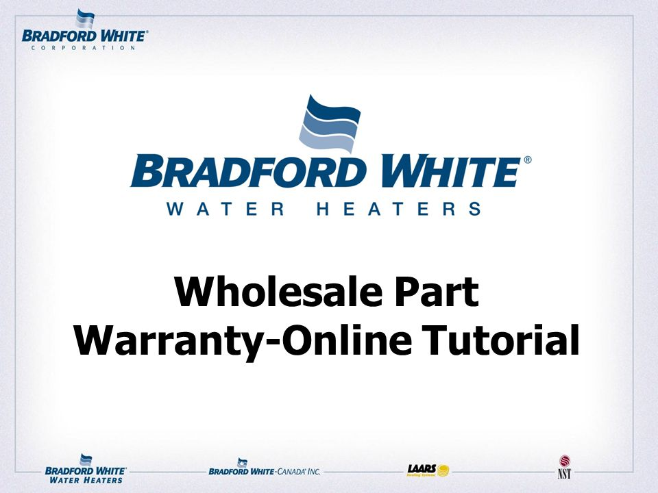 Getting Started 1) Set your browser to: www.bradfordwhite.com 2) Under the WHOLESALERS drop down menu, select RETURN CLAIMS - PARTS