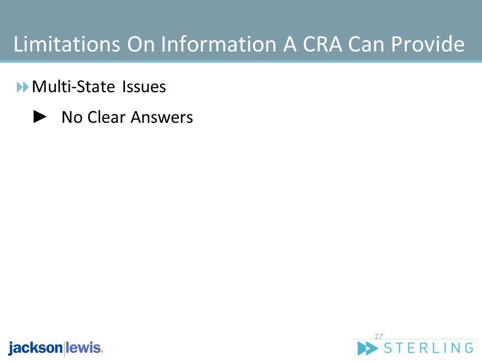 Limitations On Information A CRA Can Provide Multi-State Issues No Clear Answers 17