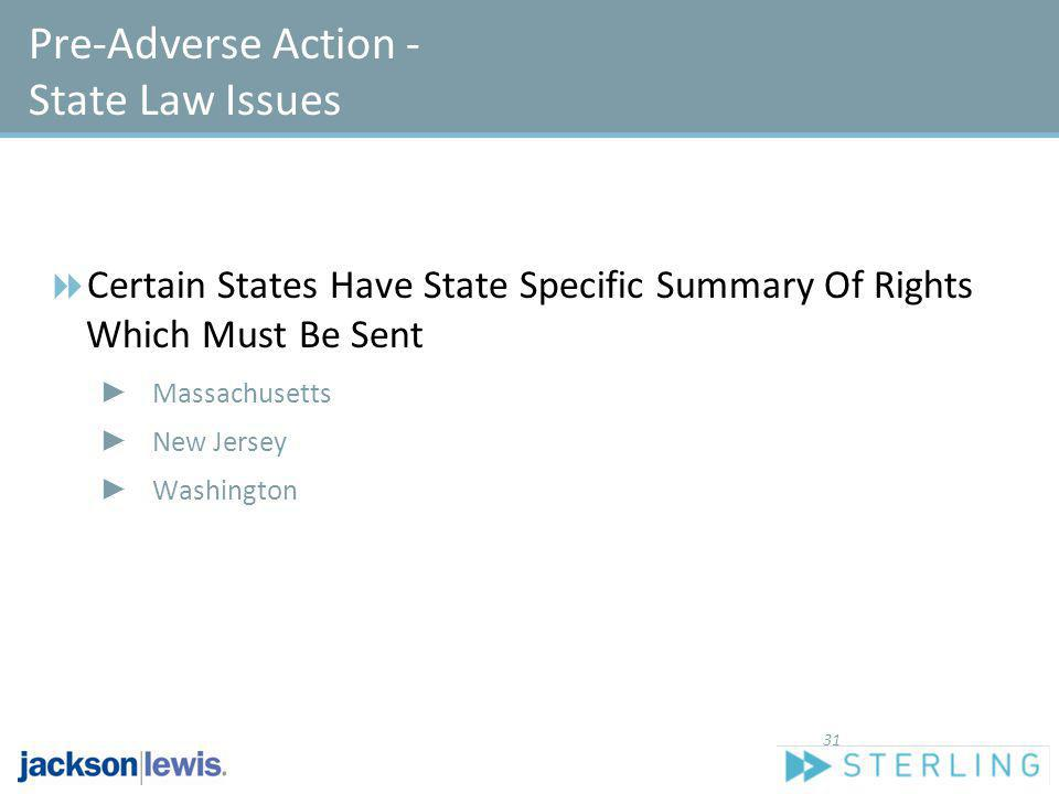 Pre-Adverse Action - State Law Issues Certain States Have State Specific Summary Of Rights Which Must Be Sent Massachusetts New Jersey Washington 31
