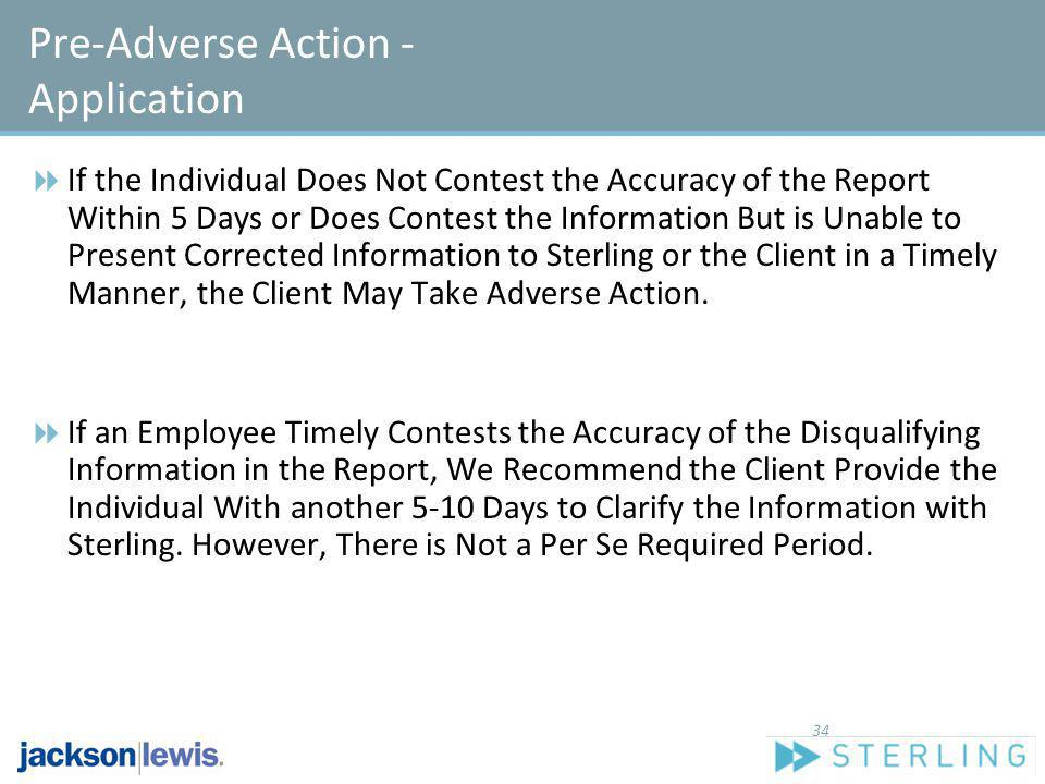 Pre-Adverse Action - Application If the Individual Does Not Contest the Accuracy of the Report Within 5 Days or Does Contest the Information But is Un