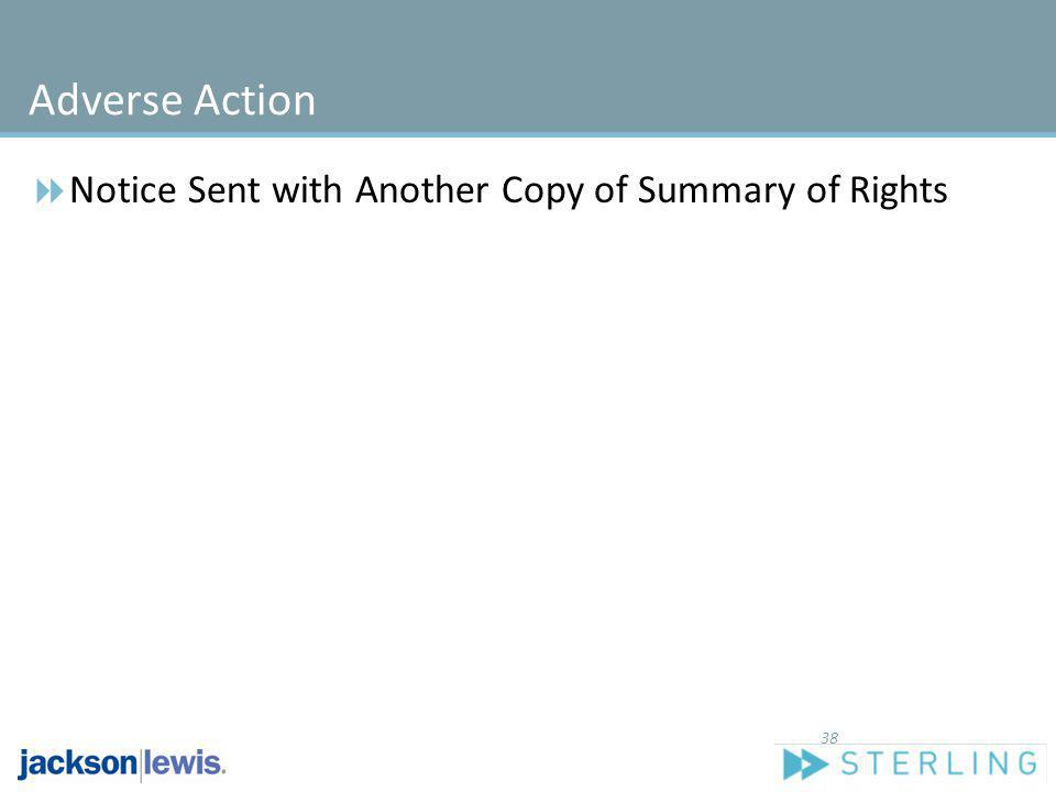 Adverse Action Notice Sent with Another Copy of Summary of Rights 38