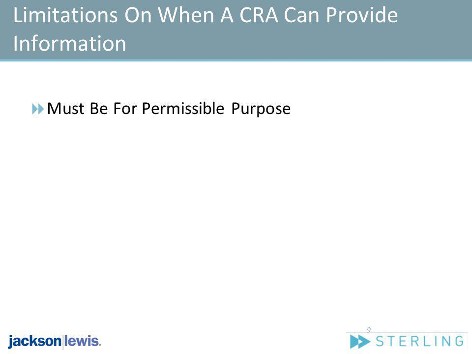 Limitations On When A CRA Can Provide Information Must Be For Permissible Purpose 9